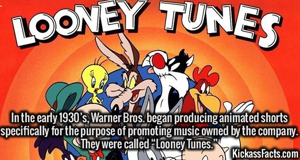 """In the early 1930's, Warner Bros. began producing animated shorts specifically for the purpose of promoting music owned by the company. They were called """"Looney Tunes."""""""