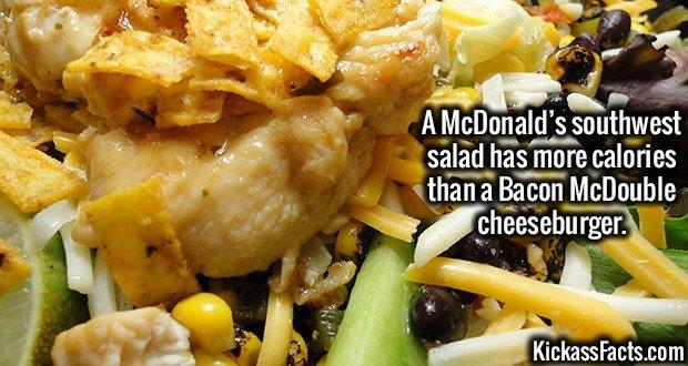 2047 McDonald's southwest salad-A McDonald's southwest salad has more calories than a Bacon McDouble cheeseburger.