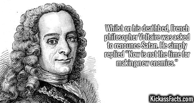 """2054 Voltaire-Whilst on his deathbed, French philosopher Voltaire was asked to renounce Satan. He simply replied """"Now is not the time for making new enemies."""""""