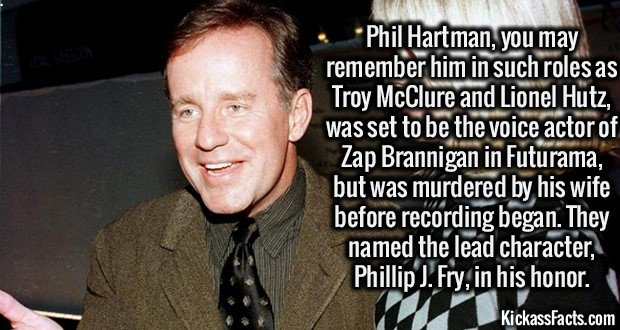 2071 Phil Hartman-Phil Hartman, you may remember him in such roles as Troy McClure and Lionel Hutz, was set to be the voice actor of Zap Brannigan in Futurama but was murdered by his wife before recording began. They named the lead character, Phillip J. Fry, in his honor.