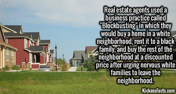 2075 Blockbusting-Real estate agents used a business practice called