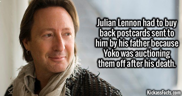 2086 Julian Lennon-Julian Lennon had to buy back postcards sent to him by his father because Yoko was auctioning them off after his death.
