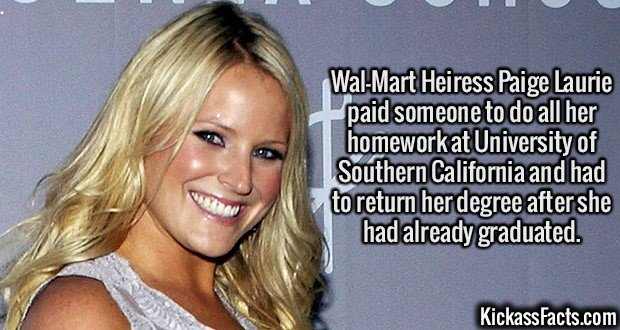 2129 Paige Laurie-Wal-Mart Heiress Paige Laurie paid someone to do all her homework at University of Southern California and had to return her degree after she had already graduated.