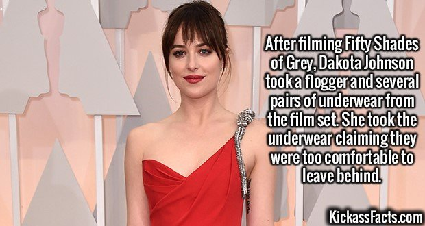 2134 Dakota Johnson-After filming Fifty Shades of Grey, Dakota Johnson took a flogger and several pairs of underwear from the film set. She took the underwear claiming they were too comfortable to leave behind.
