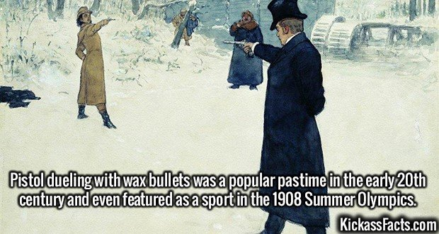 2149 Pistol dueling-Pistol dueling with wax bullets was a popular pastime in the early 20th century and even featured as a sport in the 1908 Summer Olympics.