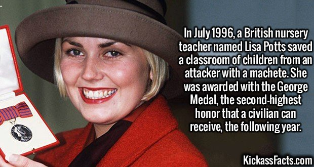2158 Lisa Potts-In July 1996, a British nursery teacher named Lisa Potts saved a classroom of children from an attacker with a machete. She was awarded with the George Medal, the second-highest honor that a civilian can receive, the following year.