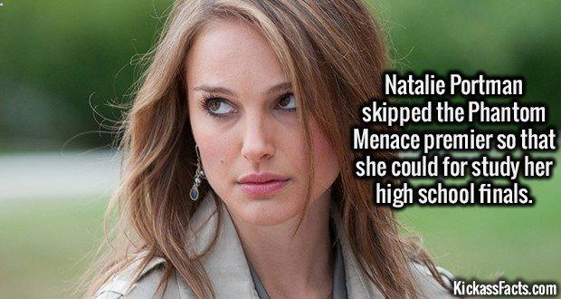 2211 Natalie Portman-Natalie Portman skipped the Phantom Menace premier so she could for study her high school finals