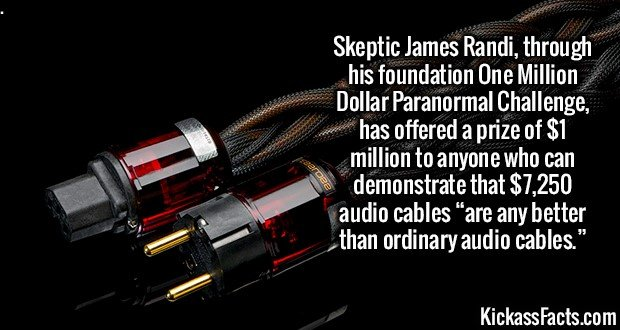 """2241 High End audio cables-Skeptic James Randi, through his foundation One Million Dollar Paranormal Challenge, has offered a prize of $1 million to anyone who can demonstrate that $7,250 audio cables """"are any better than ordinary audio cables."""""""