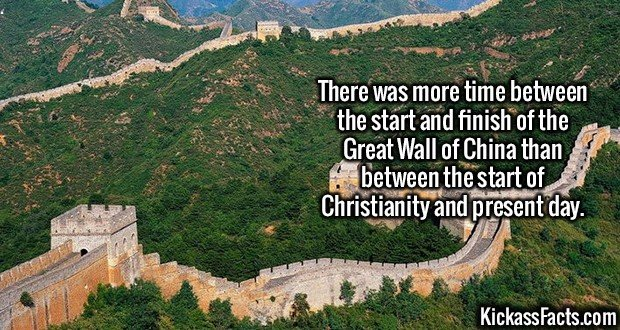 2624 Great wall of China-There was more time between the start and finish of the Great Wall of China than between the start of Christianity and present day.