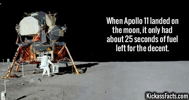 2365 Apollo 11-When Apollo 11 landed on the moon, it only had about 25 seconds of fuel left for the decent.