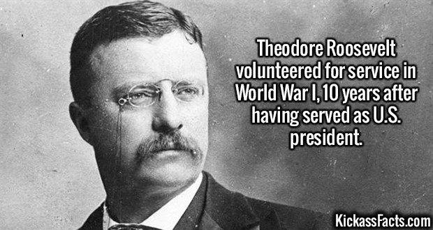 2373 Teddy RooseveltTheodore Roosevelt volunteered for service in World War I 10 years after having served as U.S. president.