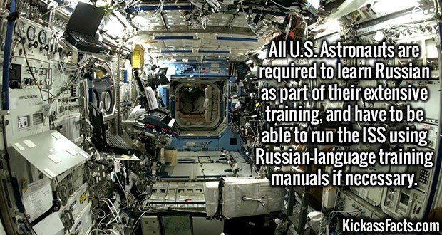 2426 Russian ISS-All U.S. Astronauts are required to learn Russian as part of their extensive training, and have to be able to run the ISS using Russian-language training manuals if necessary.