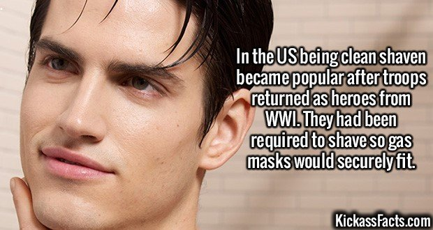 2647 Clean shaven-In the US being clean shaven became popular after troops returned as heroes from WWI. They had been required to shave so gas masks would securely fit.