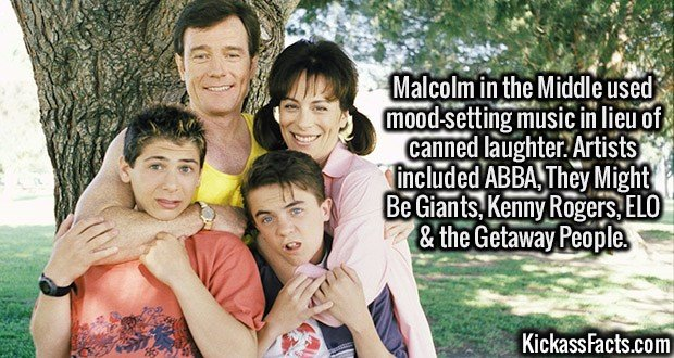 2623 Malcolm in the Middle-Malcolm in the Middle used mood-setting music in lieu of canned laughter. Artists included ABBA, They Might Be Giants, Kenny Rogers, ELO & the Getaway People.
