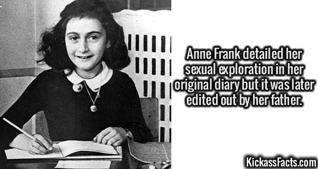 2645 Anne Frank-Anne Frank detailed her sexual exploration in her original diary but it was later edited out by her father.