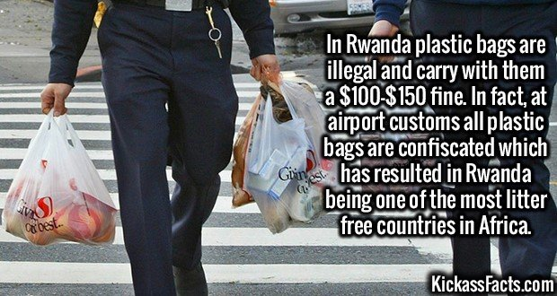 2654 Rwanda Plastic Ban-In Rwanda plastic bags are illegal and carry with them a $100-$150 fine. In fact, at airport customs all plastic bags are confiscated which has resulted in Rwanda being one of the most litter free countries in Africa.