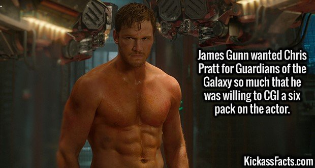 2672 Chris Pratt-James Gunn wanted Chris Pratt for Guardians of the Galaxy so much that he was willing to CGI a six pack on the actor.
