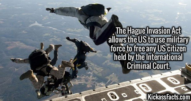 2746 Hague Invasion Act-The Hague Invasion Act allows the US to use military force to free any US citizen held by the International Criminal Court.