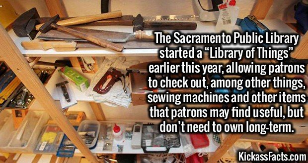 """3014 Library of Things-The Sacramento Public Library started a """"Library of Things"""" earlier this year, allowing patrons to check out, among other things, sewing machines and other items that patrons may find useful, but don't need to own long-term."""