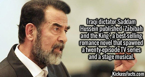 3049 Saddam Hussein-Iraqi dictator Saddam Hussein published 'Zabibah and the King', a best-selling romance novel that spawned a twenty-episode TV series and a stage musical.