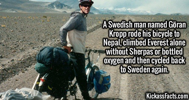 3068 Göran Kropp-A Swedish man named Göran Kropp rode his bicycle to Nepal, climbed Everest alone without Sherpas or bottled oxygen and then cycled back to Sweden again.