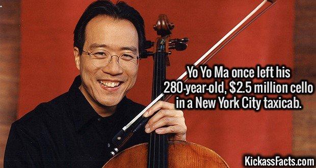 3120 Yo Yo Ma-Yo Yo Ma once left his 280-year-old, $2.5 million cello in a New York City taxicab.