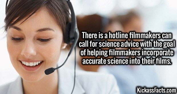 3173 Science Hotline-There is a hotline filmmakers can call for science advice with the goal of helping filmmakers incorporate accurate science into their films.