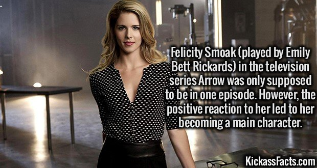 3381 Emily Bett Rickards-Felicity Smoak (played by Emily Bett Rickards) in the television series Arrow was only supposed to be in one episode. However, the positive reaction to her led to her becoming a main character.