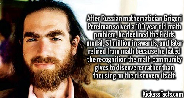 3445 Grigori Perelman-After Russian mathematician Grigori Perelman solved a 100 year old math problem, he declined the Fields medal, $1 million in awards, and later retired from math because he hated the recognition the math community gives to discoverer rather than focusing on the discovery itself.