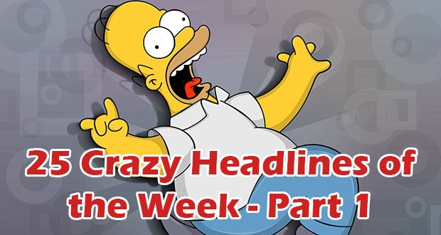 Crazy Headlines Part 1