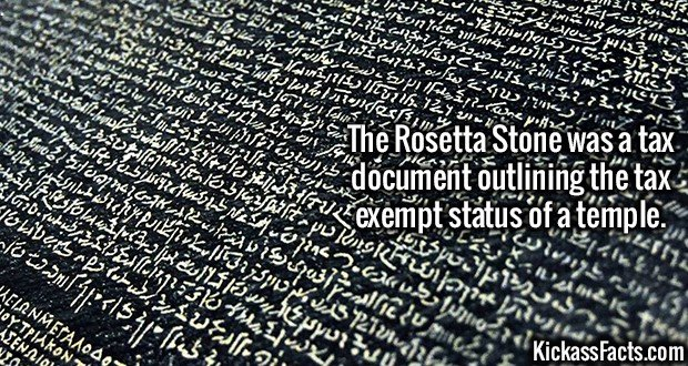 3594 Rosetta Stone-The Rosetta Stone was a tax document outlining the tax exempt status of a temple.