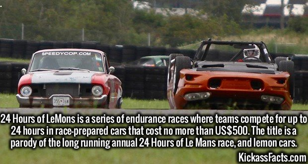 3675 LeMons Race-24 Hours of LeMons is a series of endurance races where teams compete for up to 24 hours in race-prepared cars that cost no more than US$500. The title is a parody of the long running annual 24 Hours of Le Mans race, and lemon cars.