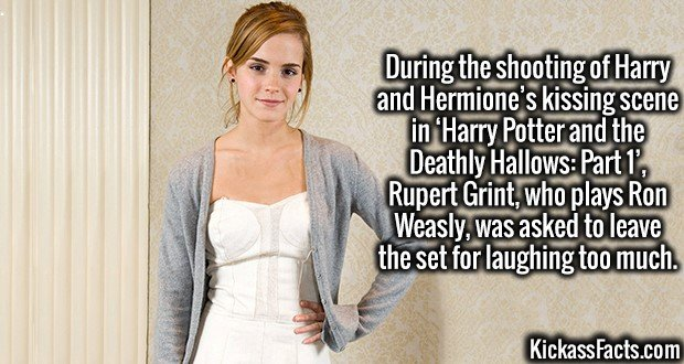 3781 Emma Watson-During the shooting of Harry and Hermione's kissing scene in 'Harry Potter and the Deathly Hallows: Part 1', Rupert Grint, who plays Ron Weasly, was asked to leave the set for laughing too much.