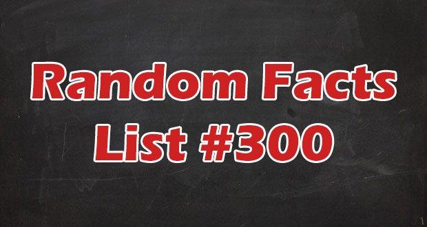 Random facts list 300