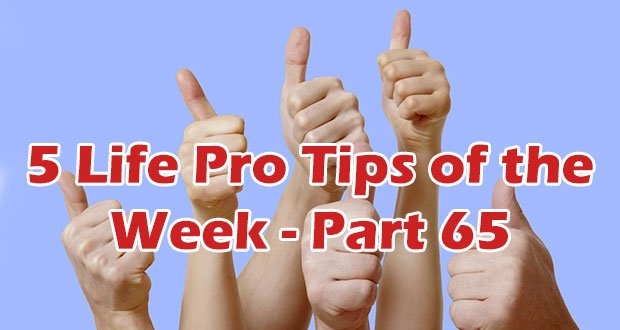 life-pro-tips-part-65
