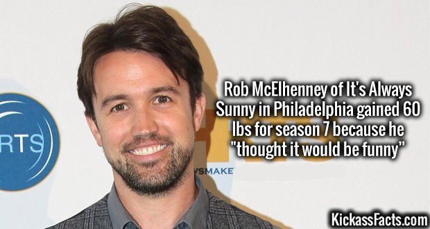 """Rob McElhenney of It's Always Sunny in Philadelphia gained 60 lbs for season 7 because he """"thought it would be funny"""""""