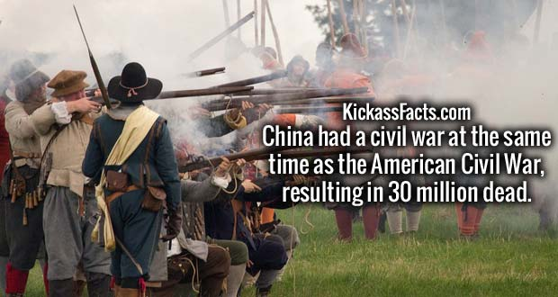 China had a civil war at the same time as the American Civil War, resulting in 30 million dead.