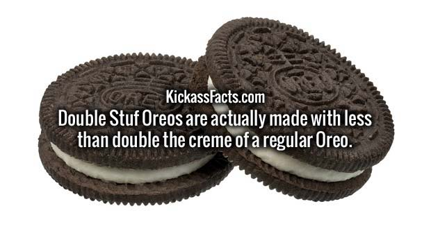 Double Stuf Oreos are actually made with less than double the creme of a regular Oreo (1.86 times the creme of a regular Oreo).