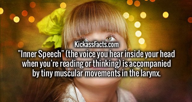 """Inner Speech"" (the voice you hear inside your head when you're reading or thinking) is accompanied by tiny muscular movements in the larynx."