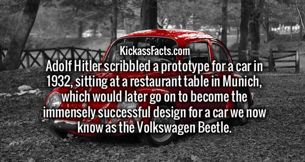 Adolf Hitler scribbled a prototype for a car in 1932, sitting at a restaurant table in Munich, which would later go on to become the immensely successful design for a car we now know as the Volkswagen Beetle.