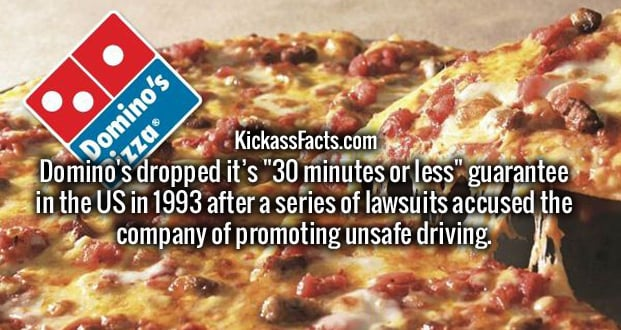 """Domino's dropped it's """"30 minutes or less"""" guarantee in the US in 1993 after a series of lawsuits accused the company of promoting unsafe driving."""