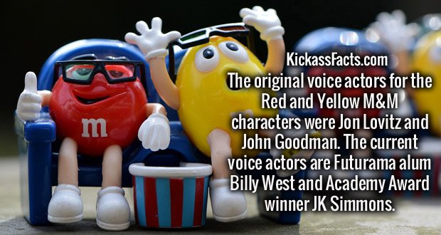 The original voice actors for the Red and Yellow M&M characters were Jon Lovitz and John Goodman. The current voice actors are Futurama alum Billy West and Academy Award winner JK Simmons.