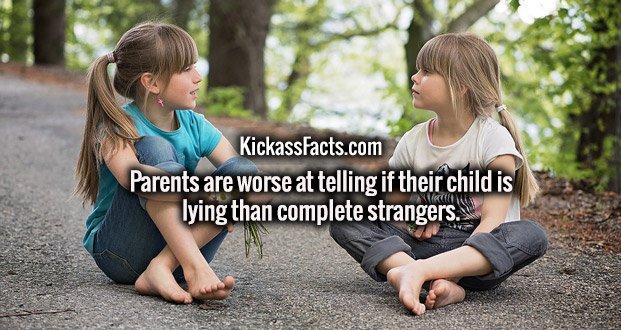 Parents are worse at telling if their child is lying than complete strangers.