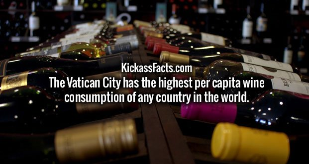 The Vatican City has the highest per capita wine consumption of any country in the world.
