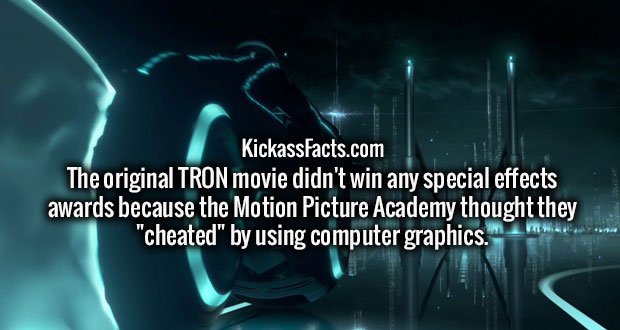 """The original TRON movie didn't win any special effects awards because the Motion Picture Academy thought they """"cheated"""" by using computer graphics."""
