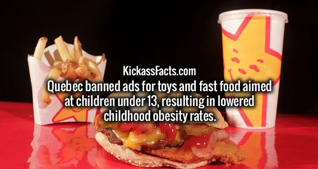 Quebec banned ads for toys and fast food aimed at children under 13, resulting in lowered childhood obesity rates.