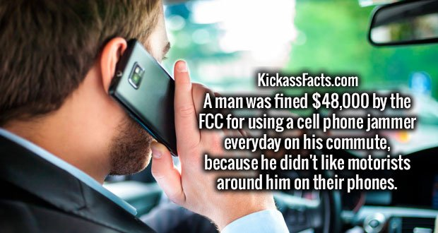 A man was fined $48,000 by the FCC for using a cell phone jammer everyday on his commute, because he didn't like motorists around him on their phones.