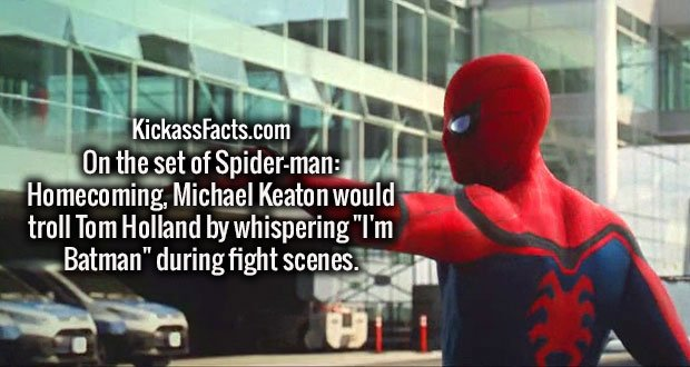 """On the set of Spider-man: Homecoming, Michael Keaton would troll Tom Holland by whispering """"I'm Batman"""" during fight scenes."""