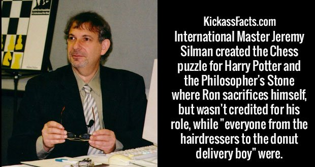 """International Master Jeremy Silman created the Chess puzzle for Harry Potter and the Philosopher's Stone where Ron sacrifices himself, but wasn't credited for his role, while """"everyone from the hairdressers to the donut delivery boy"""" were."""