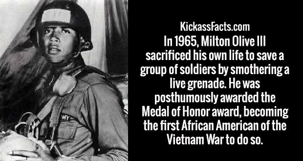 In 1965, Milton Olive III sacrificed his own life to save a group of soldiers by smothering a live grenade. He was posthumously awarded the Medal of Honor award, becoming the first African American of the Vietnam War to do so.